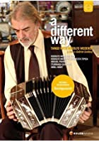 A Different Way - Tango With Rodolfo Mederos
