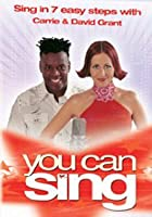 You Can Sing - Sing In 7 Easy Steps With Carrie And David Grant