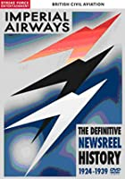 Imperial Airways - The Definitive Newsreel History 1924-1939
