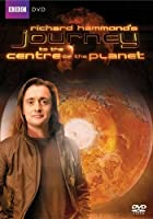 Richard Hammond&#39;s Journey To The Centre Of The Planet