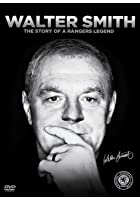 Walter Smith - The Story of a Rangers Legend
