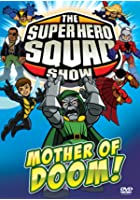The Super Hero Squad Show - Mother Of Doom