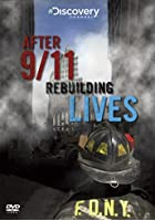 Story Of The Twin Towers - After 9/11 - Rebuilding Lives