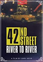42nd Street - River To River