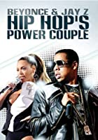 Hip Hop's Power Couple - Jay-Z and Beyonce
