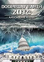 Doomsday Earth 2012 - Apocalypse Rising