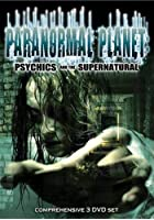 Paranormal Planet - Psychics And The Supernatural