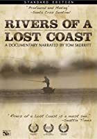 Rivers Of A Lost Coast - Fly Fishing