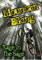 Mountain Biking - Rage In The Sage