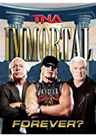 TNA Wrestling - Immortal Forever?