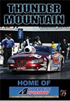 Thunder Mountain - Home Of Bandimere Speedway