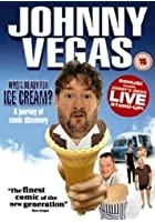 Johnny Vegas - Who's Ready For Ice Cream?