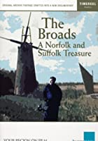 The Broads - A Norfolk and Suffolk Treasure
