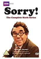 Sorry - Series 6