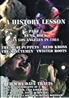 A History Lesson Part 1 - Punk Rock In Los Angeles 1984
