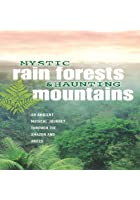 Mystic Rain Forests And Haunting Mountains