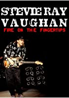Stevie Ray Vaughan - Fire On The Fingertips