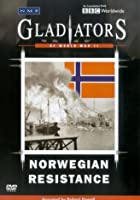 Gladiators Of World War 2 - The Norwegian Resistance