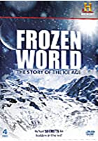 Frozen World - The Story Of The Ice Age