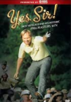 Yes Sir - Jack Nicklaus And His Historic 1986 Masters Win
