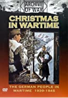 Christmas In Wartime - The German People In Wartime 1939- 1945