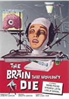 The Brain That Wouldn&#39;t Die