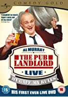 Al Murray - The Pub Landlord - Live - My Gaff My Rules