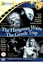 Gentle Trap/Hangman Waits