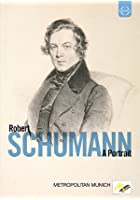 Schumann - A Portrait