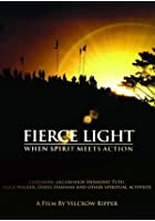 Fierce Light - When Spirit Meets Action