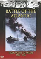 Battle Of The Atlantic - From Success To Failure 1939/45