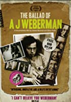 The Ballad Of A J Weberman