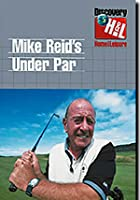 Mike Reid's Under Par - Vol. 1