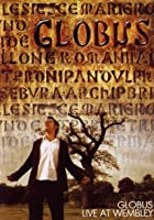 Globus - Live at Wembley