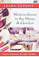 Learn To Paint - Watercolours In The Home And Garden