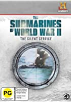 The Submarines Of World War 2 - The Silent Service