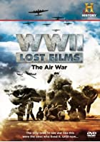 World War 2 Lost Films - The Air War