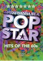 So You Wanna Be A Pop Star - Hits Of The 60s
