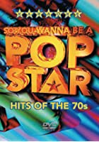So You Wanna Be A Pop Star - Hits Of The 70s