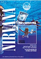 Classic Albums - Nirvana - Nevermind