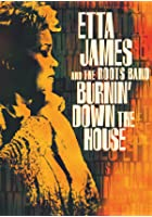 Etta James and the Roots Band - Burnin' Down the House