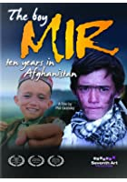 The Boy Mir - Ten Years In Afghanistan