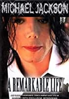 Michael Jackson - A Remarkable Life