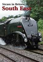Steam In Britain - South East