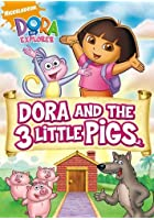 Dora The Explorer - Dora and the Three Little Pigs