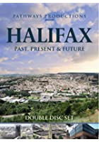 Halifax Past, Present And Future