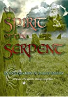 Spirit Of The Serpent - An Exploration Of Earth Energy