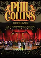 Phil Collins - Going Back - Live at the NYC Roseland Ballroom