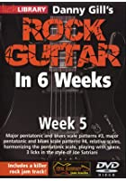 Rock Guitar In 6 Weeks with Danny Gill - Week 5