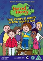 Horrid Henry - The Purple Hand Gang Rule OK!